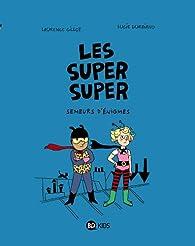 Les super super, tome 1 : Semeurs d'énigmes par Laurence Gillot