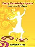 Body Knowledge System®, Stephanie Wood, 1608442098