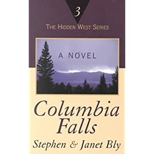 Columbia Falls (Hidden West Series, No. 3) Stephen A. Bly and Janet Bly