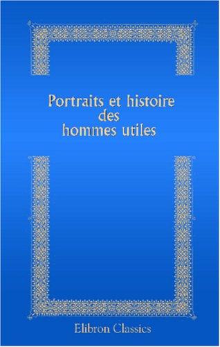 Portraits et histoire des hommes utiles (French Edition) ebook