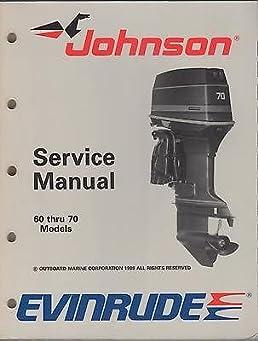 1989 johnson evinrude outboard 60 thru 70 hp service manual rh amazon com johnson evinrude outboard repair manual.pdf evinrude/johnson outboard shop manual