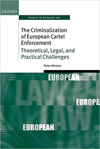 The Criminalization of European Cartel Enforcement ...