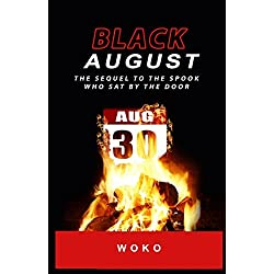 Black August: The Sequel to the Spook Who Sat By the Door