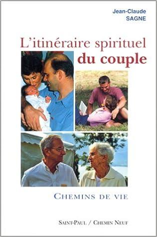 Téléchargements gratuits ebook txt L'itinéraire spirituel du couple, tome 2 : Chemins de vie in French PDF ePub by Jean-Claude Sagne