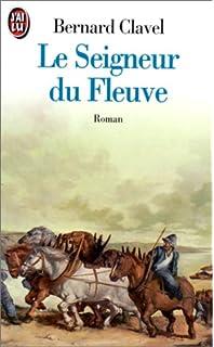 Le Seigneur Du Fleuve (French Edition)