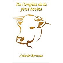 De l'origine de la peste bovine (French Edition)