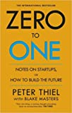 img - for Zero to One: Note on Start Ups, or How to Build the Future Paperback   18 Sep 2014 by Peter Thiel (Author), Blake Masters (Author) book / textbook / text book