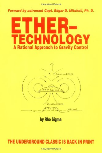 Ether Technology: A Rational Approach to Gravity Control