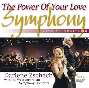 Power of Your Love Symphony: Live in Australia (Best Of Darlene Zschech)