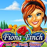 Fiona Finch and the Finest Flowers [Download]