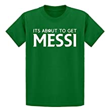 Indica Plateau Its About to Get Messi Youth T-Shirt