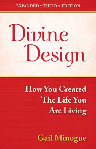 Divine Design-How You Created the Life You Are Living-Expanded 3rd Edition