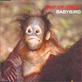 Out of Sight [CD 2] By Baby Bird (2000-05-15)
