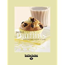 Perfect Muffins: Delicious, Easy and Fun to Make by Fog City Press (2012-12-28)