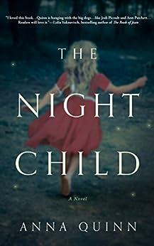 The Night Child: A Novel by [Quinn, Anna]