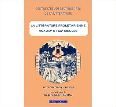 Livres La littérature prolétarienne aux XIXe et XXe siècles pdf, epub ebook