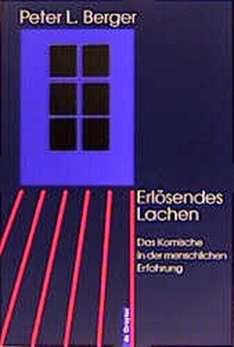 Erlösendes Lachen: Das Komische in der menschlichen Erfahrung Taschenbuch – 4. Mai 1998 Peter L. Berger Joachim Kalka De Gruyter 3110155613