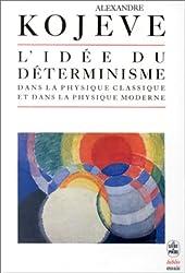 L'idée du determinisme dans la physique classique et dans la physique moderne