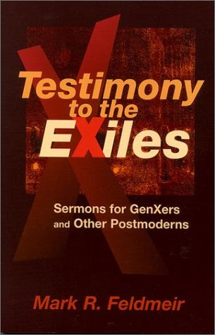 Testimony to the Exiles: Sermons for Gen-Xers and Other Postmoderns