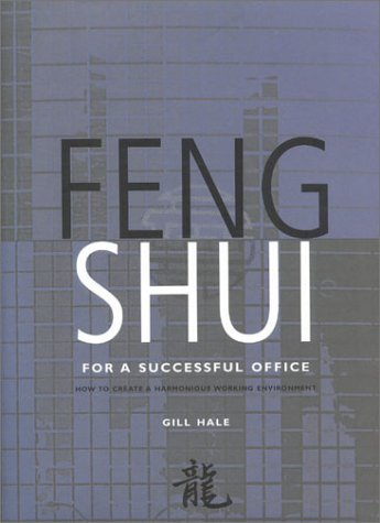Feng Shui for a Successful Office: How to Create a Prosperous and Harmonious Workplace