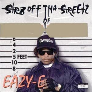 Eazy E Str8 Off Tha Streetz Of Muthaphukkin Compton By