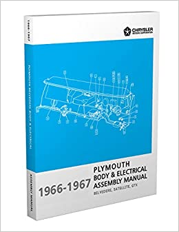 1966 1967 Plymouth B Body Electrical Assembly Manual Reprint Satellite Gtx Belvedere Faxon Auto Literature Amazon Com Books