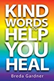 Kind Words To Help You Heal: Over 100