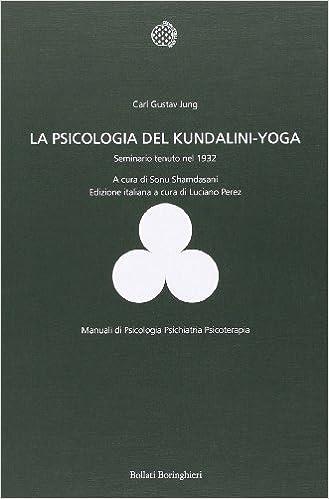 La psicologia del Kundalini-Yoga. Seminario tenuto nel 1932 ...