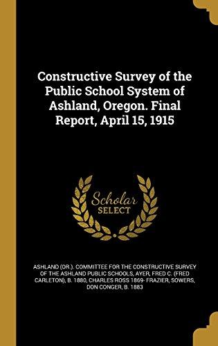 Constructive Survey of the Public School System of Ashland, Oregon. Final Report, April 15, 1915