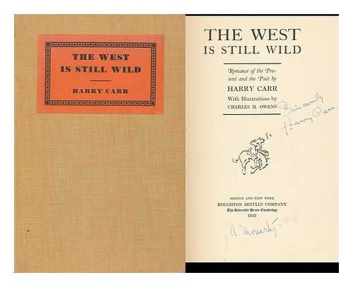 The West is still wild : romance of the present and the past
