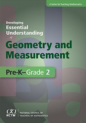 Developing Essential Understanding of Geometry and Measurement for Teaching Mathematics in Pre-K-Grade 2 (The Essential