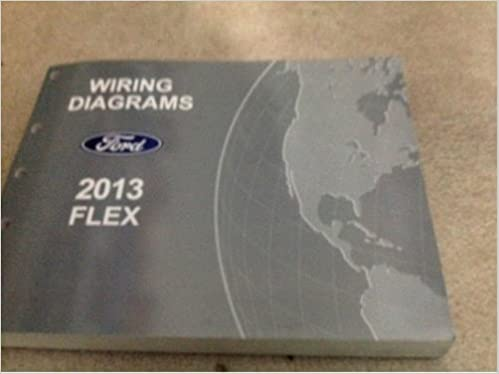 [DIAGRAM_4PO]  2013 FORD FLEX Electrical Wiring Diagram Troubleshooting Shop Manual EWD  2013: Ford: Amazon.com: Books | 2013 Ford Flex Wiring Diagram |  | Amazon.com