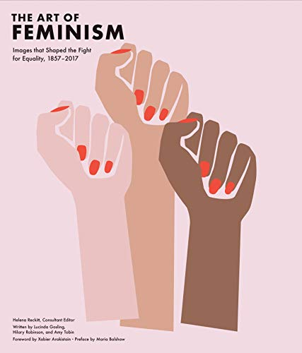 Image of Art of Feminism: Images that Shaped the Fight for Equality, 1857-2017
