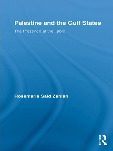 Palestine and the Gulf States: The Presence at the Table (Middle East Studies: History, Politics & Law)