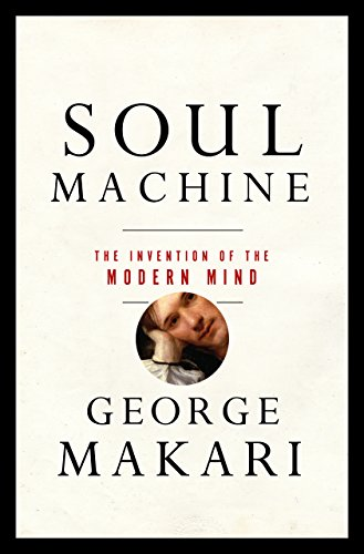 Soul machine the invention of the modern mind kindle edition by soul machine the invention of the modern mind by makari george fandeluxe Choice Image