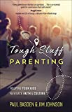 img - for Tough Stuff Parenting: Helping Your Kids Navigate Faith and Culture book / textbook / text book