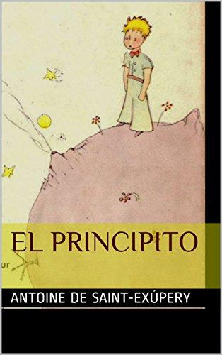 El Principito (Spanish Edition) by [SAINT-EXÚPERY, Antoine DE]