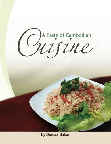 A Taste of Cambodian Cuisine by Demaz Baker