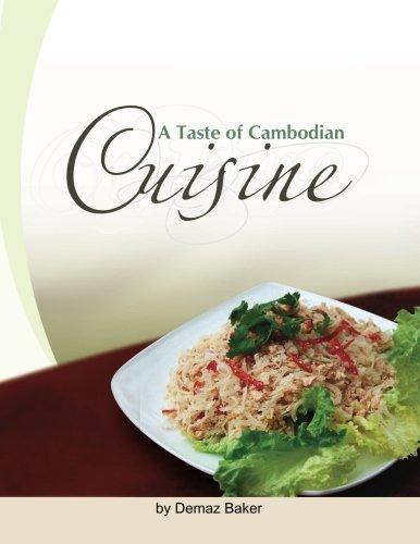 A Taste of Cambodian Cuisine by Demaz Baker