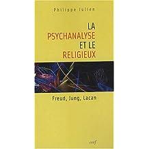 LA Psychanalyse ET Le Religieux