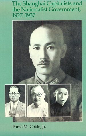 The Shanghai Capitalists and the Nationalist Government, 1927-1937, Second Edition (Harvard East Asian Monographs)