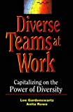 Diverse Teams at Work : Capitalizing on the Power of Diversity, Gardenswartz, Lee and Rowe, Anita, 0786304251
