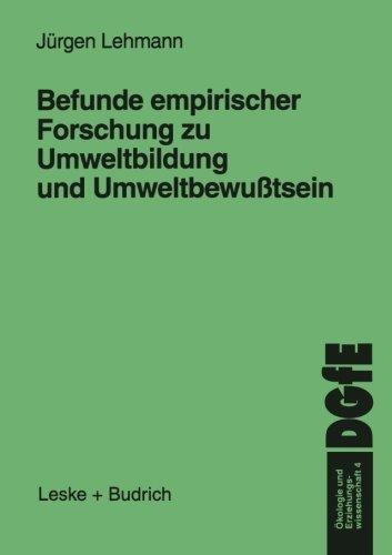 Befunde empirischer Forschung zu Umweltbildung und Umweltbewußtsein (Ökologie und Erziehungswissenschaft) (German Edition)