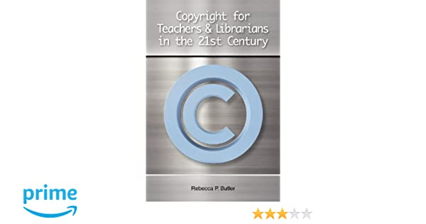 Amazon Copyright For Teachers And Librarians In The 21st