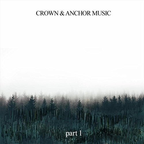 Crown and Anchor Music - Pt. 1 2018