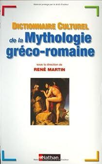 Dictionnaire cuturel de la mythologie gréco-romaine par Martin