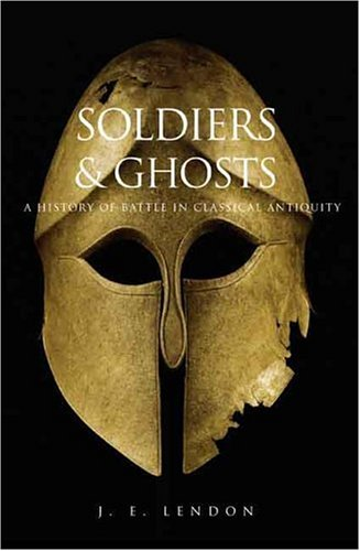 Soldiers and Ghosts: A History of Battle in Classical Antiquity (Review) - Ancient History Encyclopedia