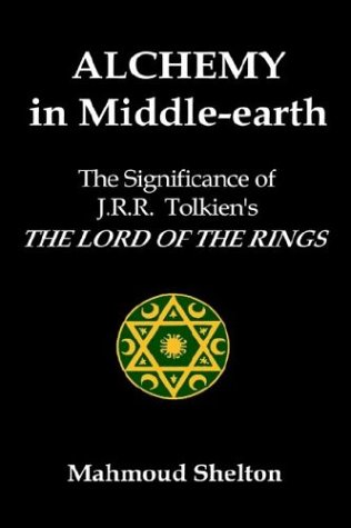 Download Alchemy in Middle-Earth: The Significance of J.R.R. Tolkien's The Lord of the Rings ebook