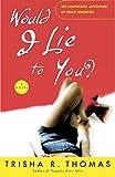 Would I Lie to You?: A Novel