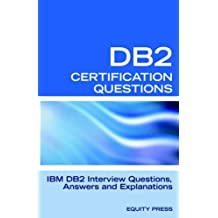 IBM DB2 Database Interview Questions, Answers and Explanations: IBM DB2 Database Certification Review by Jim Stewart (2006-07-01)
